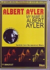 Albert Ayler アルバート・アイラー/Swedish Jazz Documentary
