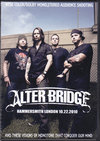 Alter Bridge アルター・ブリッジ/London,UK 2010
