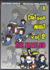 Beatles ビートルズ/a Cartoon Night Vol.2